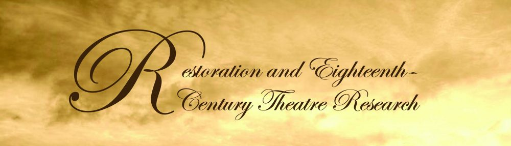 Restoration & Eighteenth-Century Theatre Research